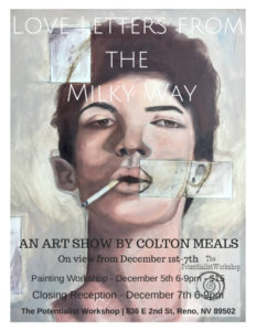 The Potentialist Workshop presents: Colton Meals: Love Letters From The Milky Way @ Potentialist Workshop | Reno | Nevada | United States