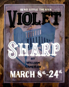 Reno Little Theater presents: Violet Sharp @ Reno Little Theater