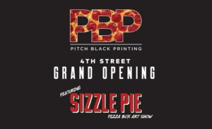 Pitch Black Printing Co Grand Opening @ Pitch Black Printing