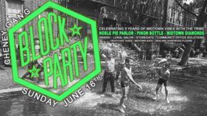 Cheney Gang Block Party - 3 Year Anniversary @ Cheney Block Party