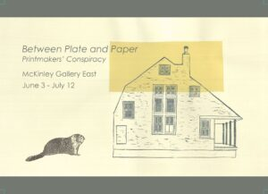 Printmakers Conspiracy presents: Between Plate and Paper @ McKinley Arts and Culture Center