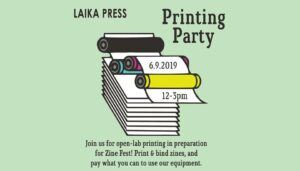 Laike Press presents: Printing Party @ Holland Project